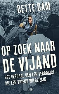 Op zoek naar de vijand: Het verhaal van een terrorist die een vriend wilde zijn (Dutch Edition)