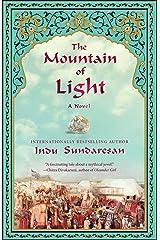 The Mountain of Light: A Novel Kindle Edition
