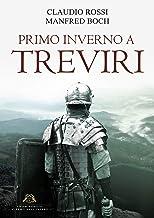 PRIMO INVERNO A TREVIRI (Un Architetto ai tempi dell'Impero Vol. 1) (Italian Edition)