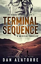 Terminal Sequence: The Gamma Sequence, Book 3: A MEDICAL THRILLER