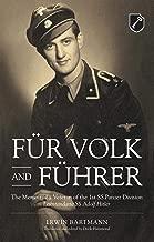 Für Volk and Führer: The Memoir of a Veteran of the 1st SS Panzer Division Leibstandarte SS Adolf Hitler