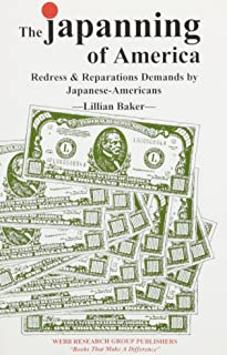 The Japanning of America: Redress and Reparations Demands by Japanese-Americans