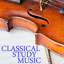 Classical Study Music: Relaxing Classical Piano Music For Calm And Concentration