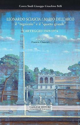 """Leonardo Sciascia / Mario Dell'Arco: il """"regnicolo"""" e il """"quarto grande"""": Carteggio 1949-1974"""
