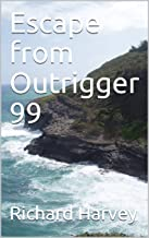 Escape from Outrigger 99 (The 99 Aftermath)