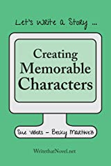 Creating Memorable Characters: Let's Write A Story! Kindle Edition