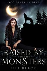 How I Run: Raised by Monsters Prequel (Accidentally Dead Book 1) Kindle Edition
