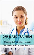 CPR & AED Training (Student & Instructor Manual) (Safety & First-Aid Book 1)