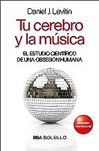 Tu cerebro y la música: Por qué nos gusta la música y por qué disfrutamos con ella (NO FICCIÓN) (Spanish Edition)