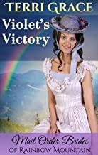 Violet's Victory (Mail Order Brides of Rainbow Mountain Book 8)