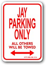 Jay Mini Parking Sign - Personalized Parking Sign - Novelty Sign for Kids Room/Office Parking/Childrens Room/Man Cave (Car Decals, Street Signs)