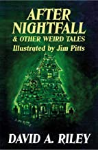 After Nightfall & Other Weird Tales: Illustrated by Jim Pitts