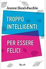 Troppo intelligenti per essere felici (Italian Edition) Format Kindle