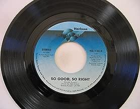so good, so right / mono 45 rpm single