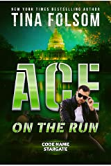 Ace on the Run (Code Name Stargate Book 1) Kindle Edition