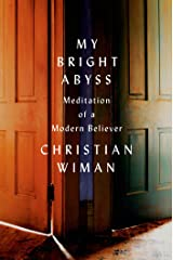 My Bright Abyss: Meditation of a Modern Believer (English Edition) eBook Kindle