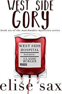 West Side Gory (Matchmaker Mysteries Book 6)
