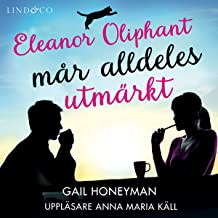 Eleanor Oliphant mår alldeles urmärkt