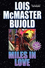 Miles in Love (The Vorkosigan Saga combo volumes Book 5)