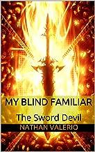 My Blind Familiar: The Sword Devil