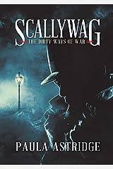 Scallywag: The Dirty Ways of War Kindle Edition