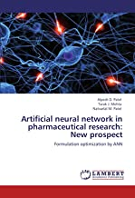 Artificial neural network in pharmaceutical research: New prospect: Formulation optimization by ANN