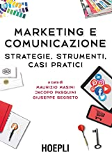 Scaricare Libri Marketing e comunicazione: Strategie, strumenti, casi pratici PDF