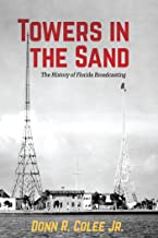 Towers in the Sand: The History of Florida Broadcasting