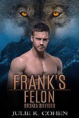 Frank's Felon: Wolf Shifter Paranormal Romance (Broken Shifters) Kindle Edition