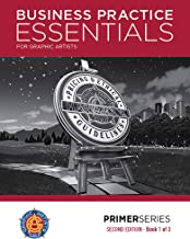 Business Practice Essentials: for Graphic Artists (The Primer Series Book 1)