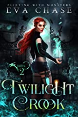Twilight Crook (Flirting with Monsters Book 2) Kindle Edition