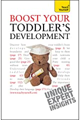 Boost Your Toddler's Development: Activities, tips and practical advice to maximise your toddler's progress Kindle Edition