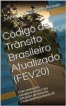 Código de Trânsito Brasileiro Atualizado (FEV20): Com anotações complementares nas infrações de trânsito (*não contém o An...