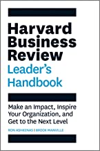 The Harvard Business Review Leader's Handbook: Make an Impact, Inspire Your Organization, and Get to the Next Level (HBR H...
