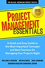 Project Management Essentials, Fourth Edition: A Quick and Easy Guide to the Most Important Concepts and Best Practices for Managing Your Projects Right