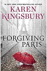 Forgiving Paris: A Novel Kindle Edition
