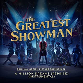 """A Million Dreams (Reprise) [From """"The Greatest Showman""""] [Instrumental]"""