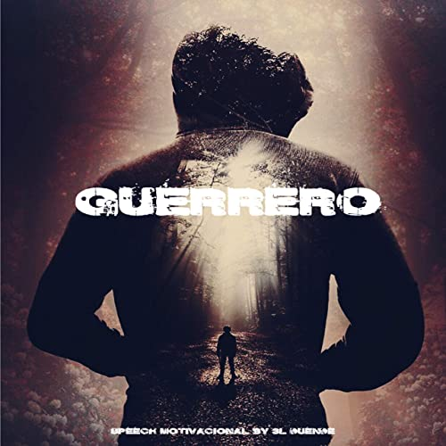 Guerrero Speech Motivacional By 3l Duende On Amazon Music