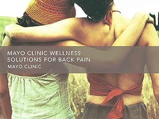 Mayo Clinic Wellness Solutions For Back Pain - Season 1