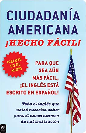 Ciudadania Americana ¡Hecho fácil! con CD (United States Citizenship Test Guide (Hecho