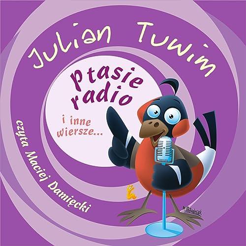 Julian Tuwim Ptasie Radio I Inne Wiersze By Maciej