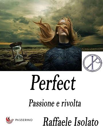 Perfect Vol.1: Passione e rivolta