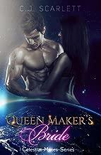 Queen Maker's Bride (Alien SciFi Romance) (Celestial Mates Book 6)