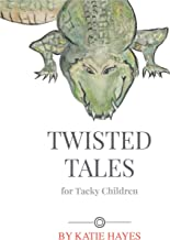 Twisted Tales For Tacky Children