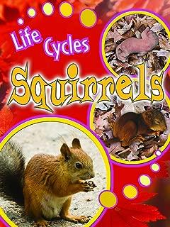 Squirrels (Life Cycles)
