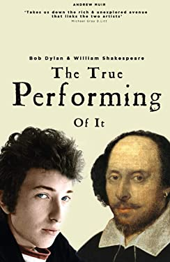 The True Performing of it: Bob Dylan & William Shakespeare