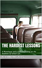 The Hardest Lessons: A Monologue and a Duet Reflecting on the Realities of School Life...