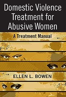 Domestic Violence Treatment for Abusive Women: A Treatment Manual