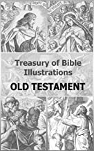 Treasury of Bible Illustrations: Old Testament [160 Illustrations with Bible verses]