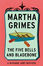 The Five Bells and Bladebone (Richard Jury Mysteries Book 9)